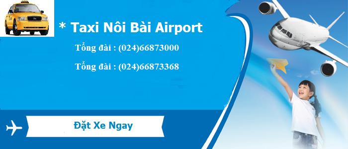 Tổng đài taxi sân bay Nội Bài Airport giá tốt về tận nhà